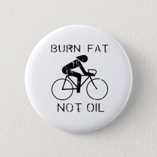 BIKE: Burn fat not oil T-shirt Pinback Button
