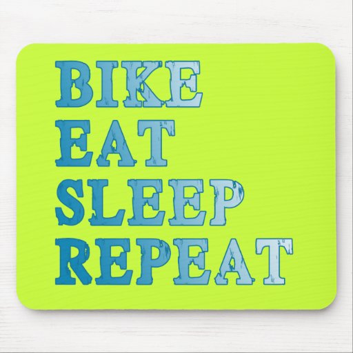 Bike, Eat, Sleep, Repeat Products Mouse Pads