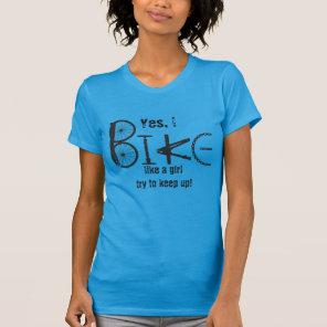 Bike like a Girl Funny Quote Graffiti Bike Parts T-Shirt
