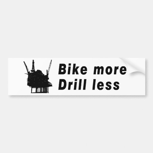 bike more drill less bumper sticker