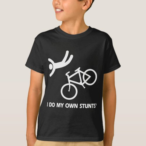 Bike My Own Stunts T_Shirt