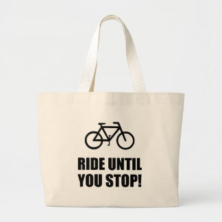 Bike Ride Until Stop Large Tote Bag