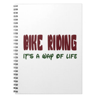 bike riding It's a way of life Notebook