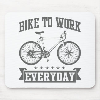 Bike To Work Everyday Mouse Pad