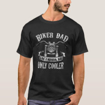 Biker Dad Motorcycle Father's Day Gift for Fathers T-Shirt