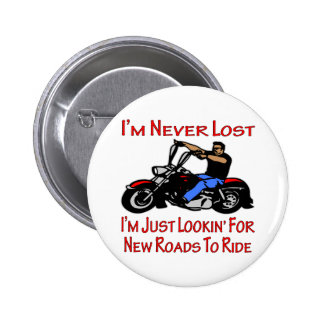 Biker I'm Never Lost Just Looking For New Roads To Pins