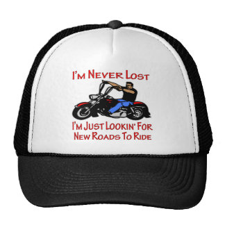 Biker I'm Never Lost Just Looking For New Roads To Trucker Hat