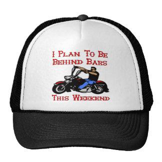 Biker I Plan On Being Behind Bars This Weekend Hats