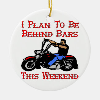 Biker I Plan On Being Behind Bars This Weekend Double-Sided Ceramic Round Christmas Ornament