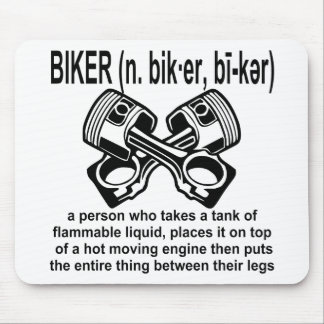 Biker (n) Definition: A Person Who Takes A Tank Of Mouse Pad