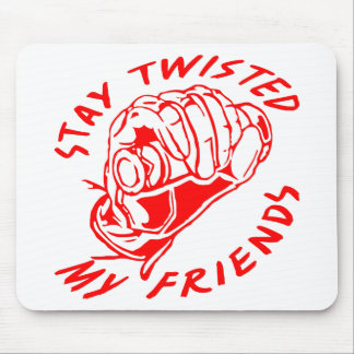 Biker Stay Twisted My Friends Mouse Pad