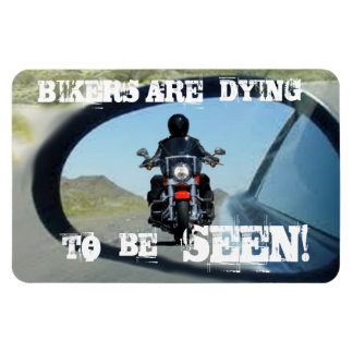 BIKERS ARE DYING TO BE SEEN! RECTANGULAR PHOTO MAGNET
