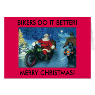 Bikers do it better christmas card.Santa on Harley