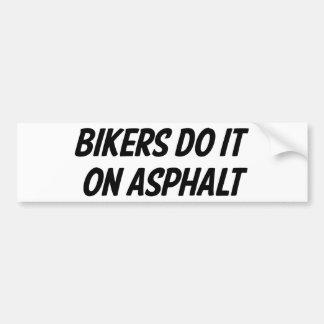 Bikers Do It On Asphalt Bumper Sticker
