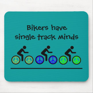 bikers have single track minds mouse pad