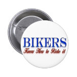 bikers know how to ride it pins