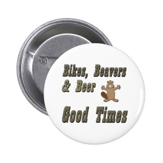 Bikes Beavers And Beer Pinback Button