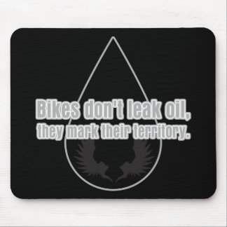 Bikes Don't Leak They Mark Territory Mouse Pad