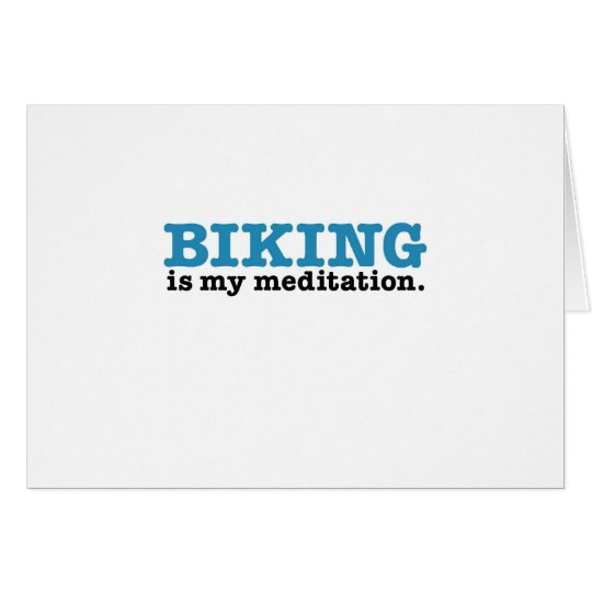 Biking Is Meditation (the blue route) Card