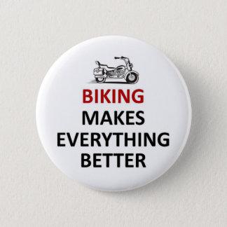 Biking makes everything better pinback button