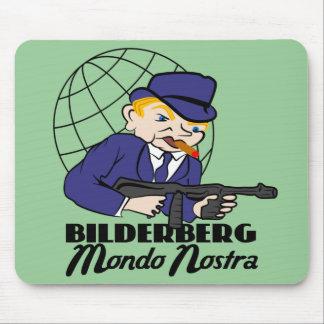 Bilderberg Mondo Nostra Mouse Pad
