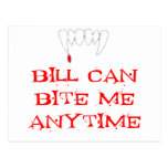 Bill can bite me ANYTIME Postcards