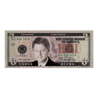 Bill Clinton $3 Bill Poster
