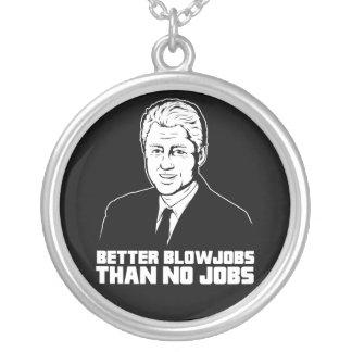 Bill Clinton Better Blowjobs than No Jobs Necklaces