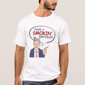 Bill Clinton Birthday Greeting - Have a Smokin Bir T-Shirt