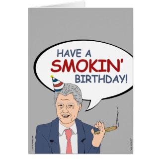 Bill Clinton Birthday - Have a Smokin' Birthday Card