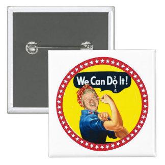 Bill Clinton dice: ¡Podemos hacerlo! Pin Cuadrado