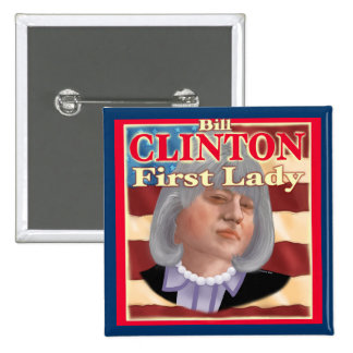 Bill Clinton First Lady square pin