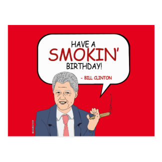 Bill Clinton Greeting - Have a Smokin' Birthday -. Postcard