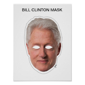 Bill Clinton Mask Poster