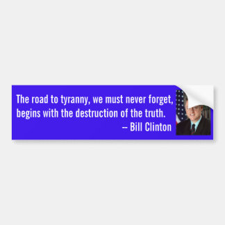 Bill Clinton quotation on truth. Bumper Sticker