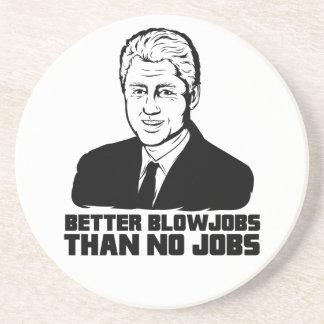Bill Clinton: Un mejor Blowjobs que ningún trabajo Posavasos Para Bebidas