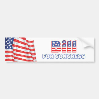 Bill for Congress Patriotic American Flag Bumper Sticker