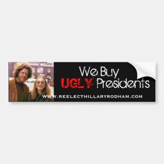 bill-hillary-clinton, We Buy, UGLY, Presidents,... Bumper Sticker
