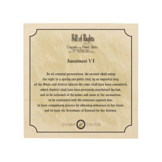 Bill of Rights - 6th Amendment rustic wall plaque Wood Print