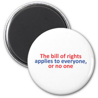 Bill of rights applies to everyone magnet