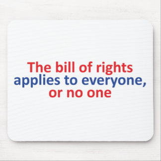 Bill of rights applies to everyone mouse pad