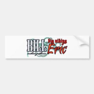 Bill or Eric? Bumper Sticker