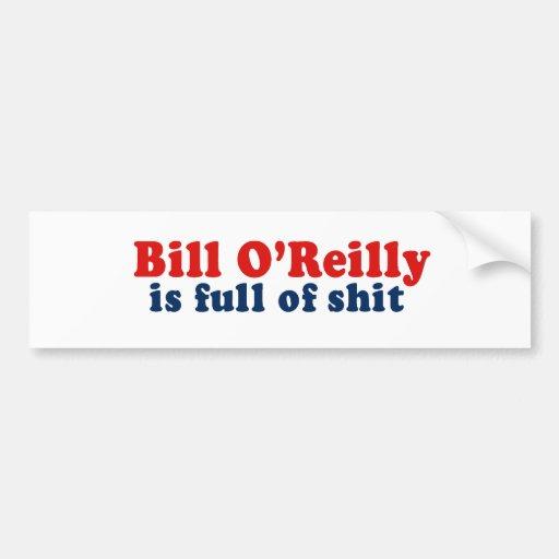 Bill O'Reilly es lleno de mierda Pegatina Para Auto