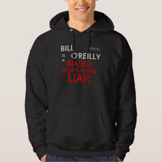 BILL O'REILLY IS A BIASED RIGHT-WING LIAR (think) Hoodie