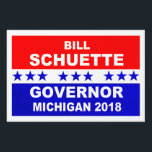 """Bill Schuette Governor Michigan 2018 Lawn Sign<br><div class=""""desc"""">Bill Schuette Governor Michigan 2018 popular red,  white and blue political yard sign.</div>"""