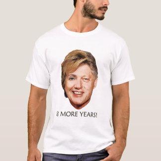 Billary Clinton: 8 More Years! T-Shirt
