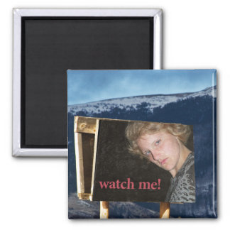 Billboard - Watch Me! 2 Inch Square Magnet