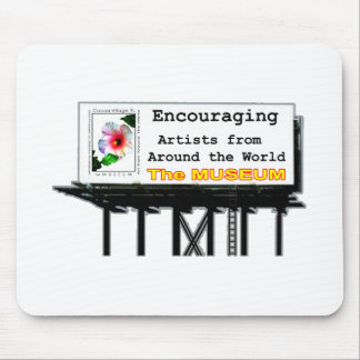Billboard Your Ad Here Encouraging The MUSEUM Zazz Mouse Pad