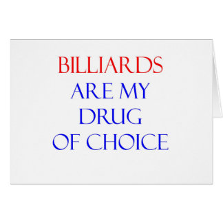 Billiards Drug of Choice Greeting Card