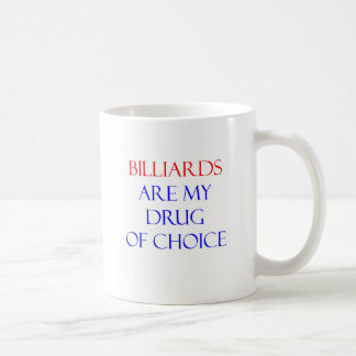 Billiards Drug of Choice Coffee Mug